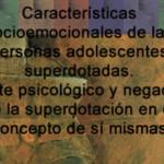 Características socioemocionales de las personas adolescentes superdotadas