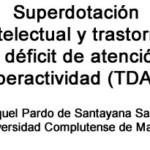 Superdotación intelectual y trastorno por déficit de atención e hiperactividad (TDAH)