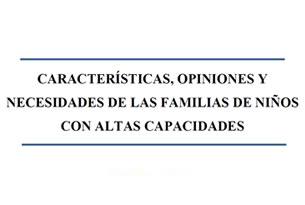 Características, opiniones y necesidades de las familias de niños con altas capacidades